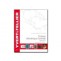 Catalogue AMÉRIQUE CENTRALE 2017 - Vol 2 - YVERT ET TELLIER