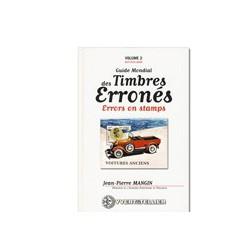 Le Guide des Timbres erronés - Vol 2 - YVERT ET TELLIER